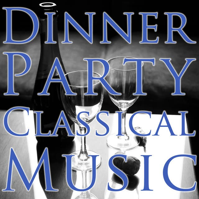 Dinner Party Classical Music