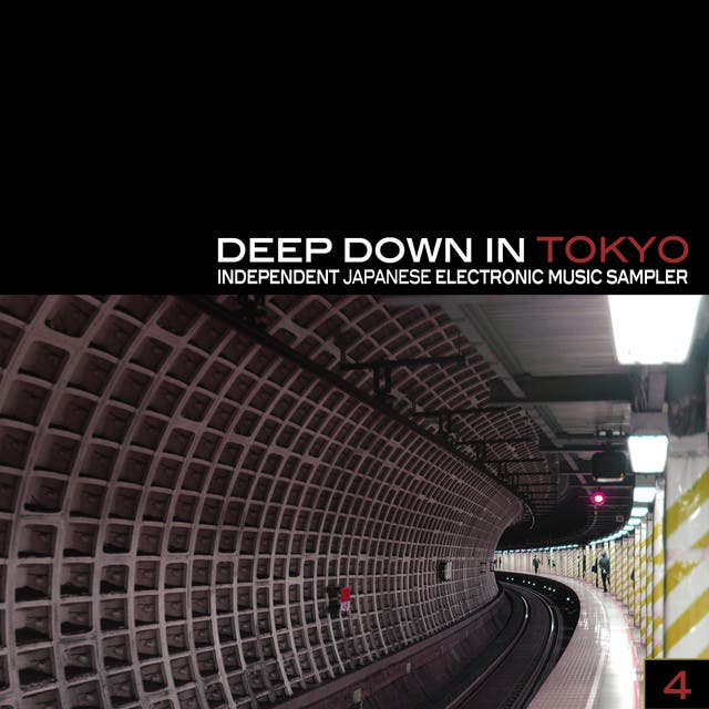 Deep Down In Toyko 4 - Independent Japanese Electronic Music Sampler