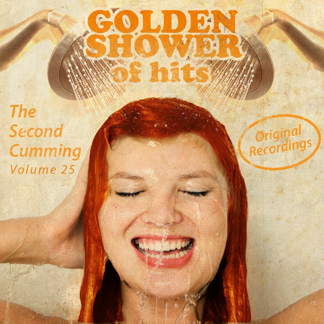 Golden Shower Of Hits: The Second Cumming, Vol. 25