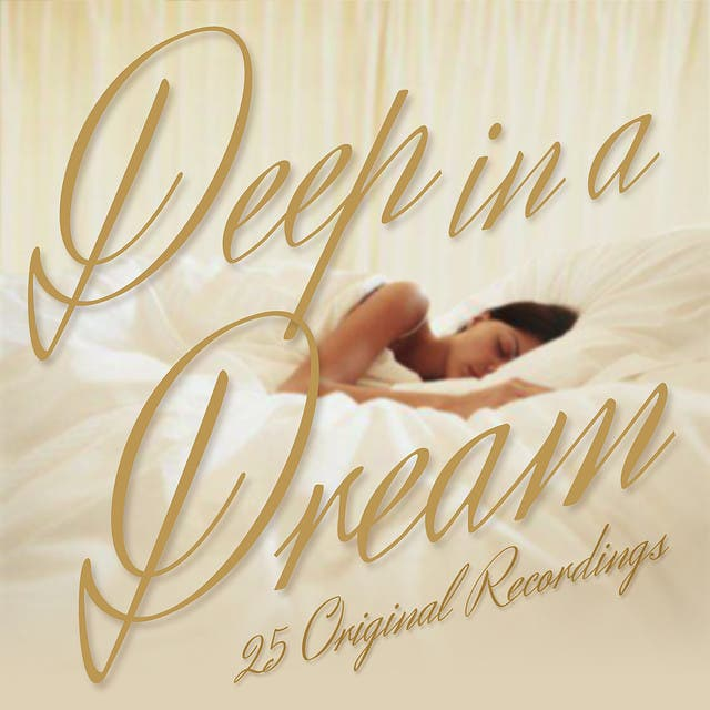 Deep In A Dream - 25 Original Recordings