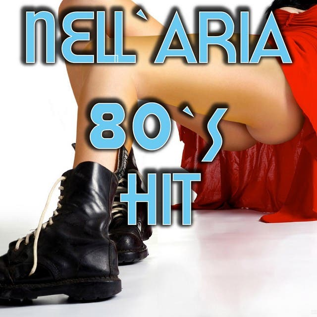 Nell'aria (80's Hit)