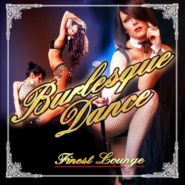Burlesque Dance Finest Lounge