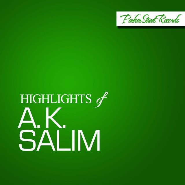 Highlights Of A.K. Salim