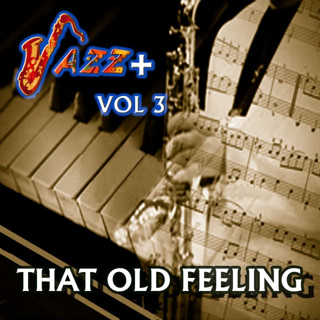 That Old Feeling / Jazz + Vol 3