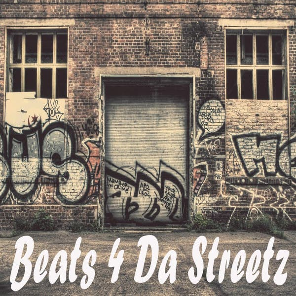 Beats 4 Da Streetz (Hip Hop & Gangsta Rap Made Me Do It!)