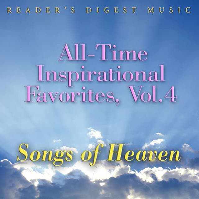 All-Time Inspirational Favorites, Vol. 4: Songs Of Heaven