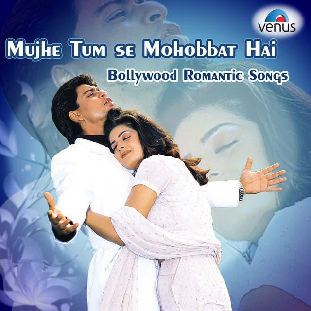 Mujhe Tum Se Mohabbat Hai - Bollywood Romantic Songs