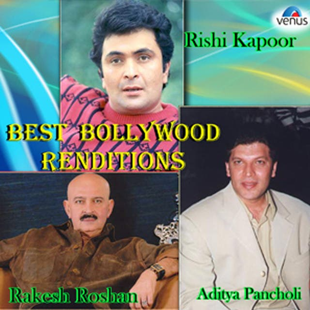 Best Bollywood Renditions - Rishi Kapoor, Rakesh Roshan And Aditya Pancholi