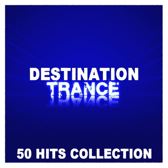 Destination Trance - 50 Hits Collection