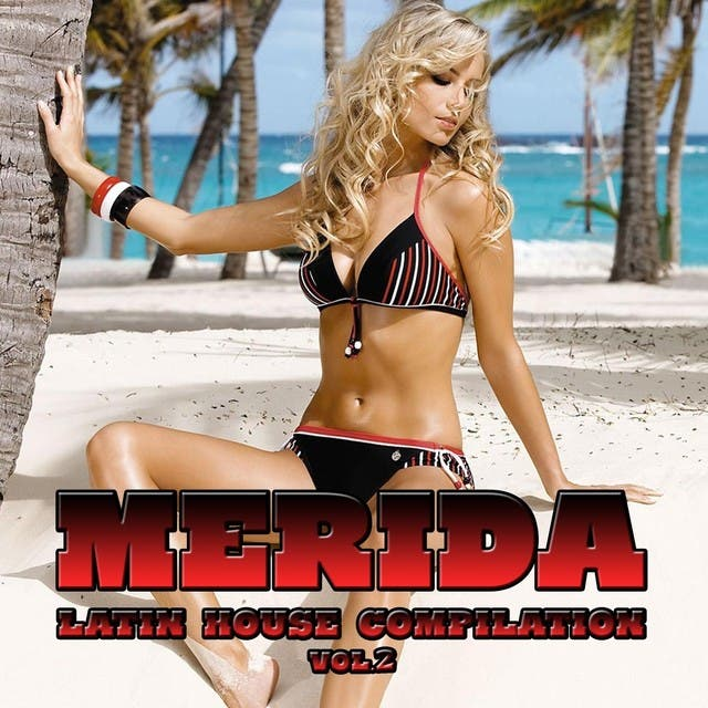 Merida, Vol. 2 (Latin House Compilation)