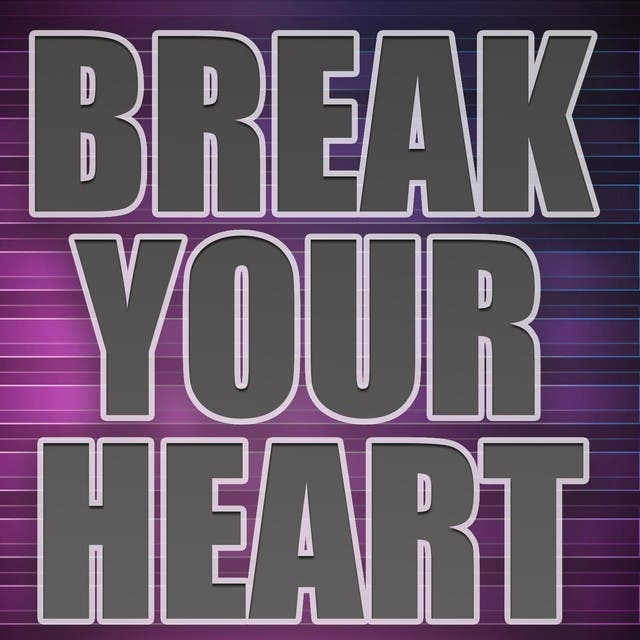 Break Your Heart (A Tribute To Taio Cruz)