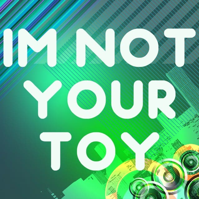 Im Not Your Toy (A Tribute To La Roux)