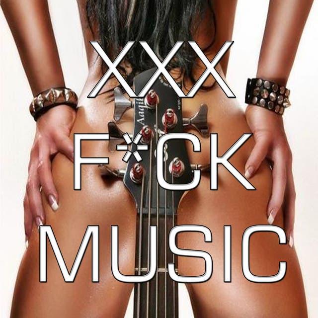 XXX F*ck Music