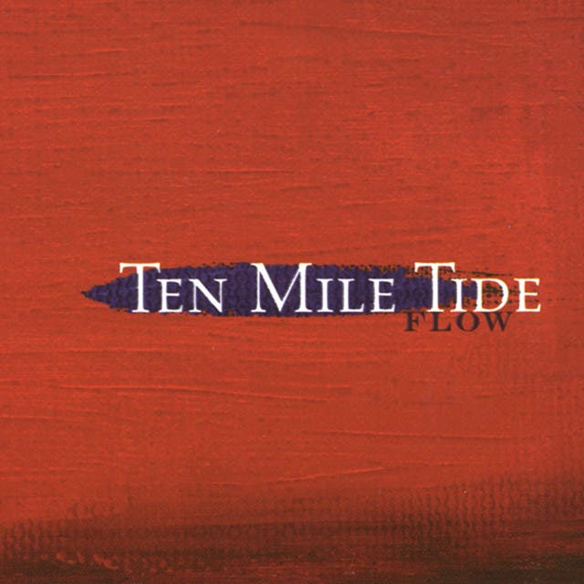 Ten Mile Tide