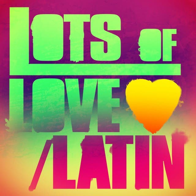 Lot's Of Love - Latin
