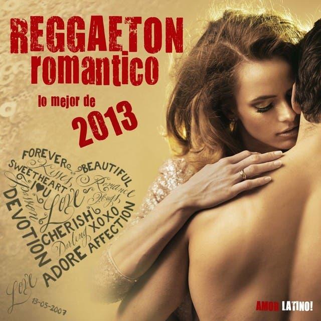 Reggaeton Romantico 2013 - Lo Mejor De 2013 (Reggaeton, Cubaton, Dembow, Merengue, Reggaeton Cubano, Latin Club Hits)