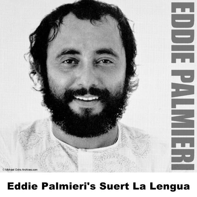 Eddie Palmieri's Suert La Lengua