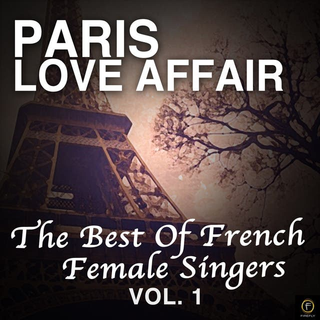 Paris Love Affair, The Best Of French Female Singers Vol. 1
