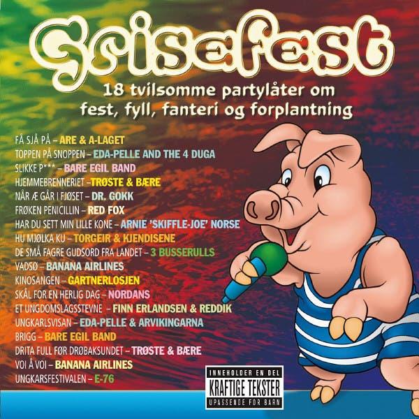 Grisefest - 18 Tvilsomme Partylåter Om Fest, Fyll, Fanteri Og Forplantning