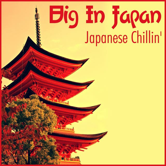 Big In Japan - Japanese Chillin'