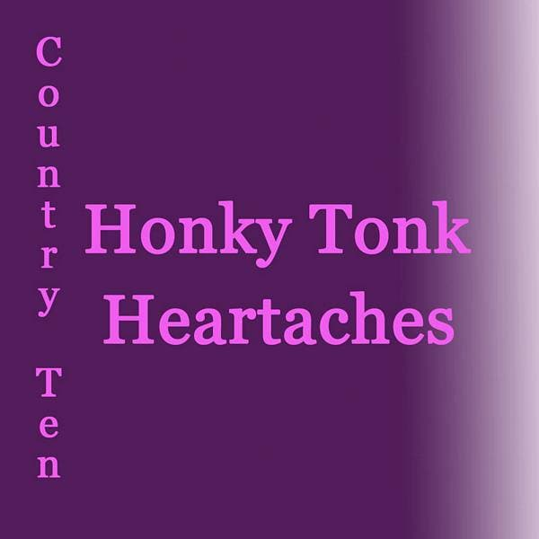 Country Ten - Honky Tonk Heartaches