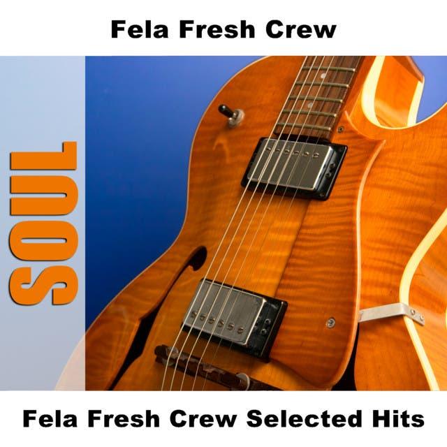 Fela Fresh Crew