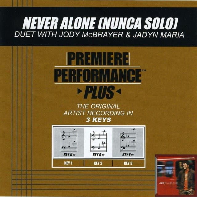 Premiere Performance Plus: Never Alone (Nunca Solo)