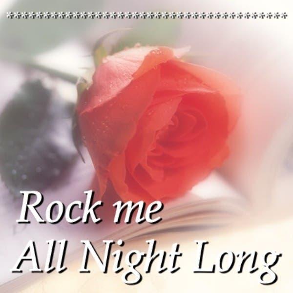 Rock Me All Night Long