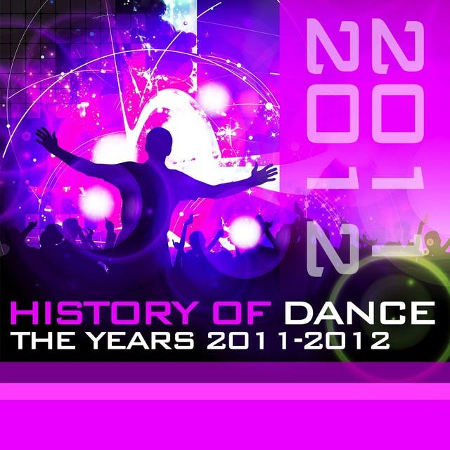 History Of Dance - The Years 2011-2012