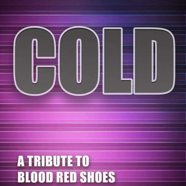Cold (A Tribute To Blood Red Shoes)