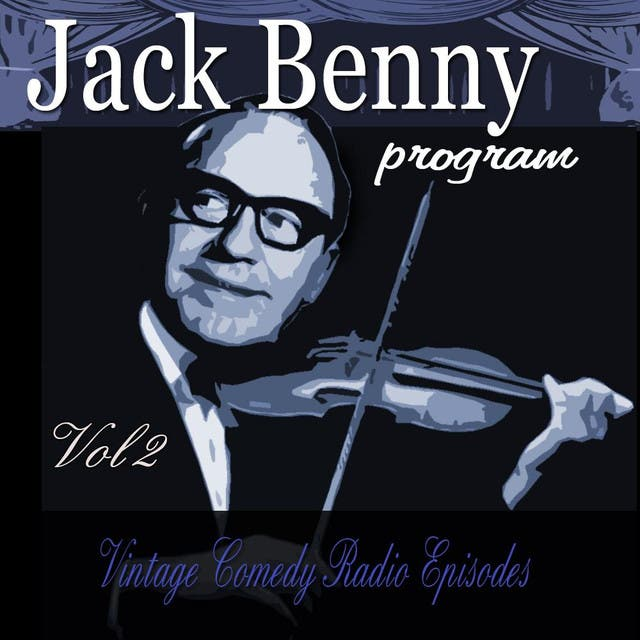 Jack Benny Program, Vol. 2: Vintage Comedy Radio Episodes