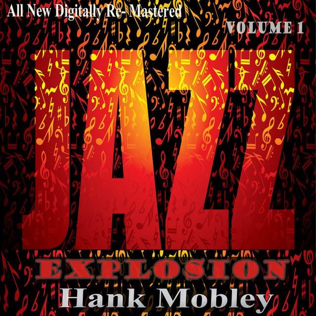 Hank Mobley: Jazz Explosion, Vol. 1