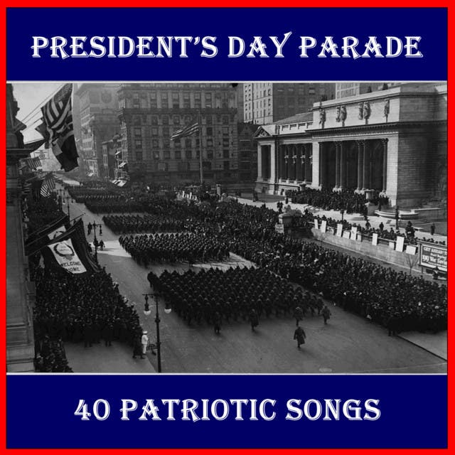 President's Day Parade: 40 Patriotic Songs