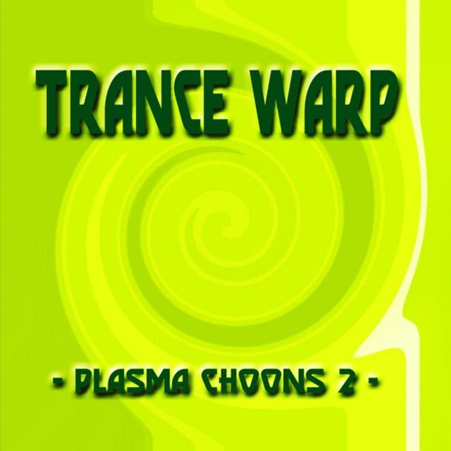 Trance Warp - Plasma Choons 2
