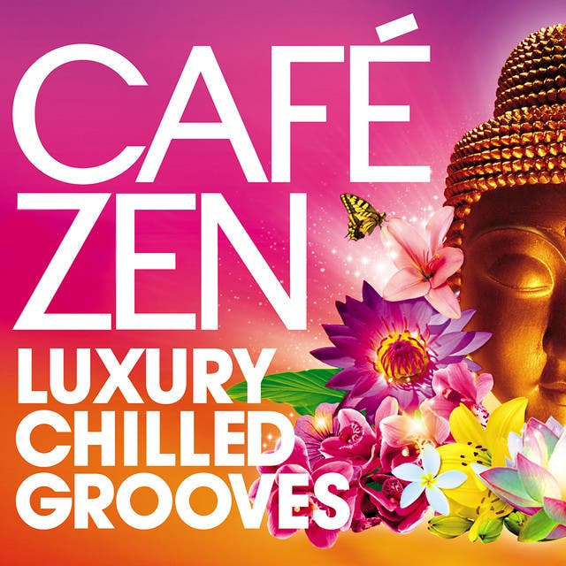 Café Zen - Luxury Chilled Grooves