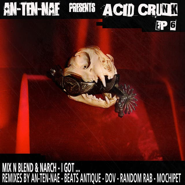 Acid Crunk EP 6 - I Got ...