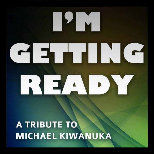 I'm Getting Ready (Originally Performed By Michael Kiwanuka)
