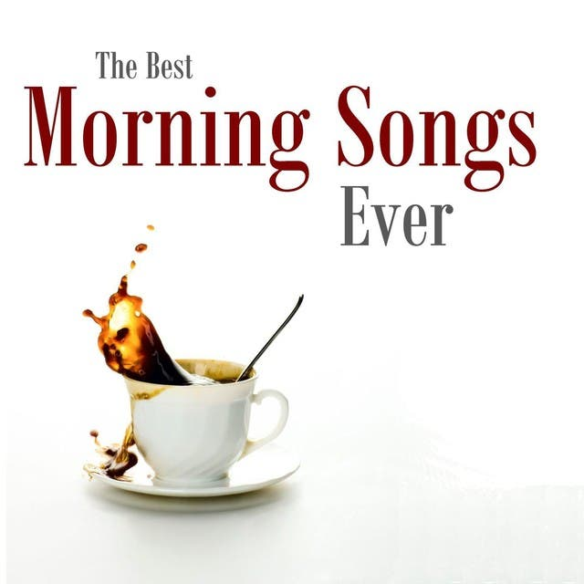 The Best Morning Songs Ever
