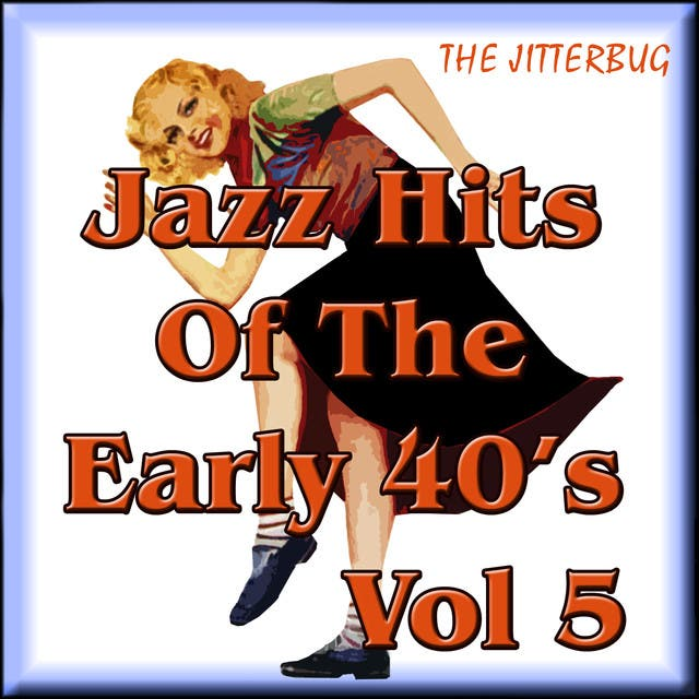 Jazz Hits Of The Early 40's Vol 5