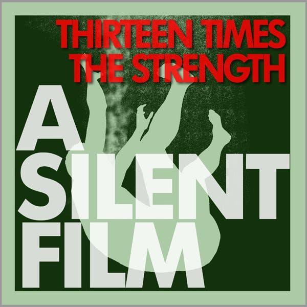 Thirteen Times The Strength