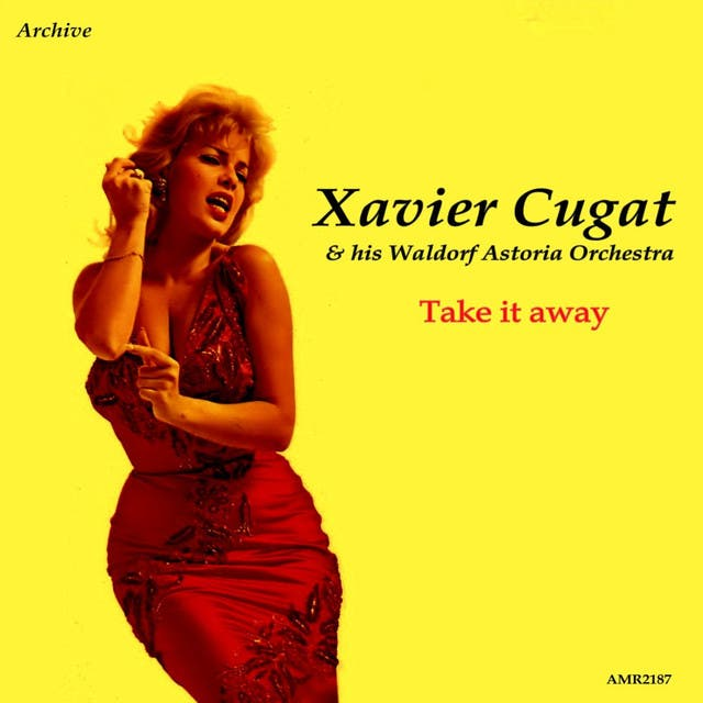 Xavier Cugat & His Waldorf Astoria Orchestra