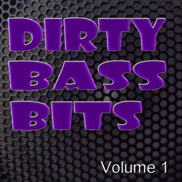 Dirty Bass Bits