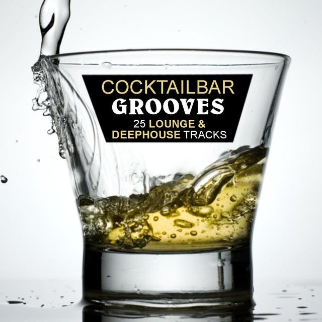 CocktailBar Grooves Vol. 1 - 25 Lounge & Deephouse Tracks
