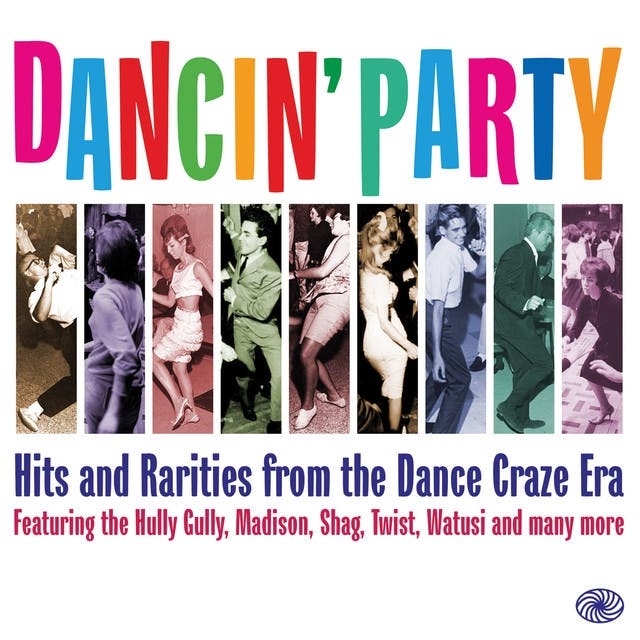 Dancin' Party: Hits And Rarities From The Dance Craze Era