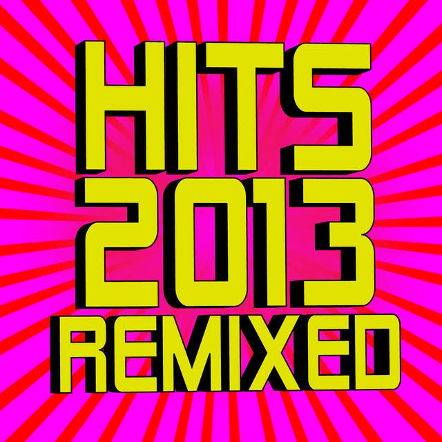 Hits 2013 Remixed