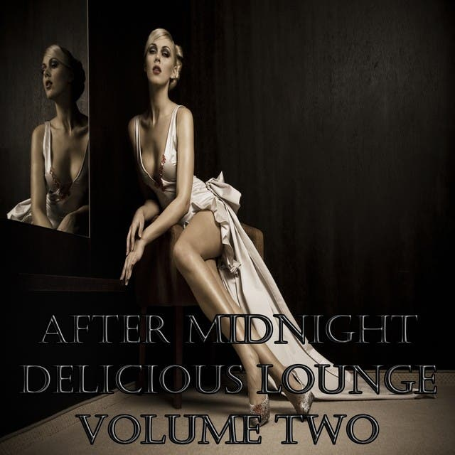 After Midnight Delicious Lounge, Vol. 2 (Luxury Sunset Chill Out Player)