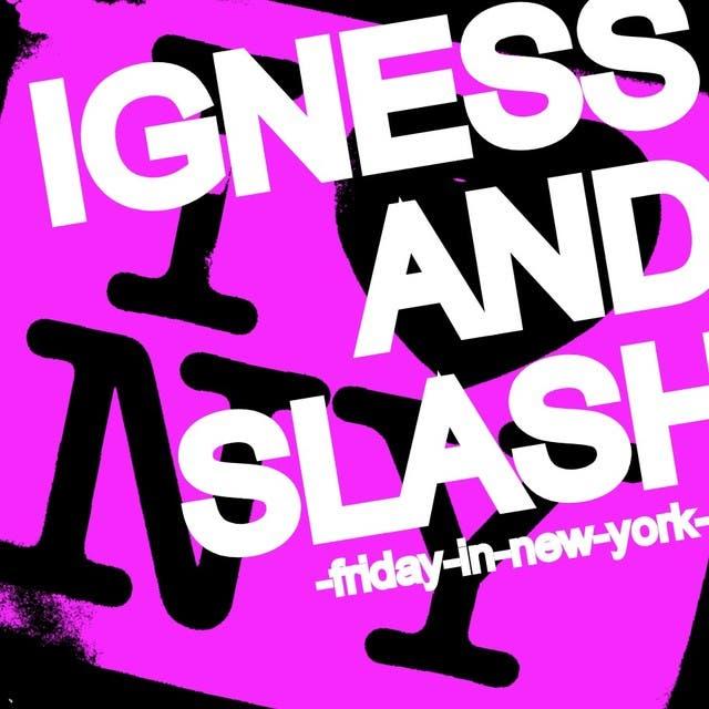 Igness And Slash