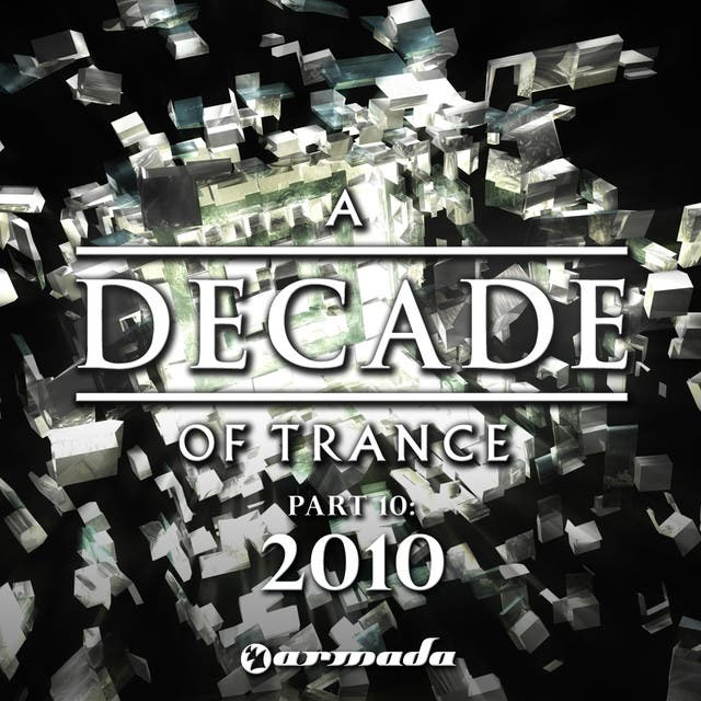 A Decade Of Trance, Pt. 10: 2010
