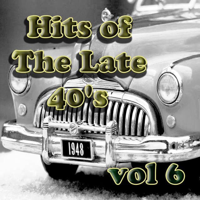 Hits Of The Late 40's Vol 6