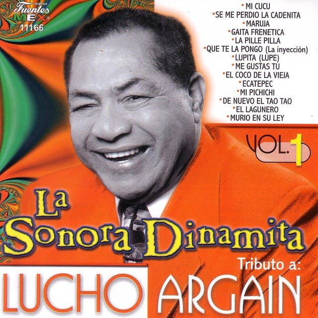 La Sonora Dinamita Tributo A: Lucho Argain Vol 1